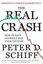 The Real Crash: America's Coming Bankruptcy---How to Save Yourself and Your Coun