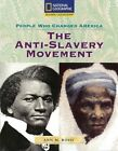 Reading Expeditions (Social Studies: People Who Changed America): The Anti-Slavery Movement by National Geographic Learning (Paperback / softback, 2007)