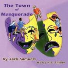 The Town of Masquerade by Jack Samuels (Paperback / softback, 2012)