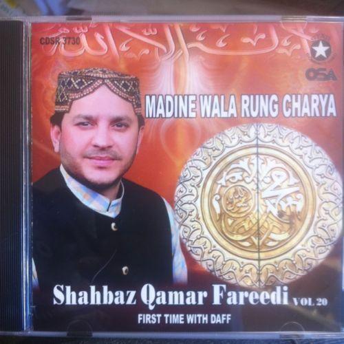Shahbaz Qamar fareedi - à. 20 - MADINE WALA Rung charya - Neuf Naat CD