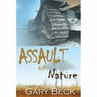 Assault on Nature by Gary Beck (Paperback, 2013)