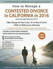 How to Manage a Contested Divorce in California in 2016: Take Charge of Your Case * in or Out of Court * with or Without an Attorney by Hamid Naraghi, Bill Woodcock, Ed Sherman (Paperback, 2016)