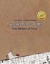 Cinq Mètres de Temps/Five Meters of Time : Un Livre d'images Pour les Enfants...