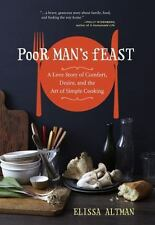 Poor Man's Feast: A Love Story of Comfort, Desire, and the Art of Simple Cooking