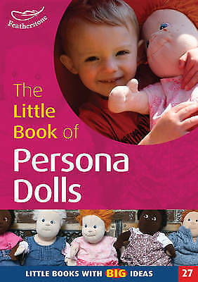 (Good)-The Little Book of Persona Dolls: Little Books with Big Ideas (Little Boo