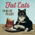 Fat Cats by Lowell Herrero (Hardback, 2014)