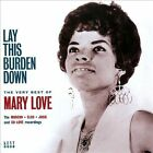 Lay This Burden Down: The Very Best of Mary Love * by Mary Love (CD, Feb-2014, Kent)