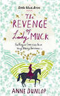 The Revenge of Lady Muck by Anne Dunlop (Paperback, 2010)