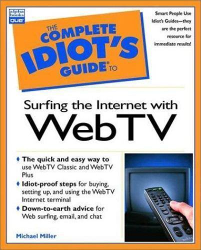 Complete Idiot's Guide to Surfing the Internet with WebTV by Michael Miller