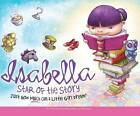 Isabella: Star of the Story: Just How Much Can a Little Girl Dream? by Jennifer Fosberry (CD-Audio, 2016)
