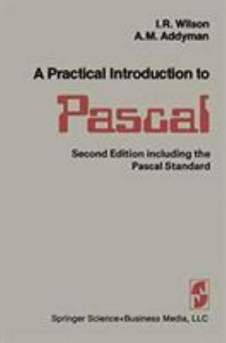 A Practical Introduction to Pascal by A. M. Addyman; I. R. Wilson