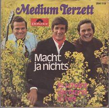 """7"""" Medium Terzett Macht ja nichts / Es scheint der Mond so hell 70`s Polydor"""