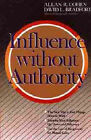 Influence without Authority by David L. Bradford, Allan R. Cohen (Paperback, 1991)