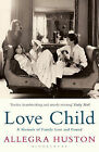 Love Child: A Memoir of Family Lost and Found by Allegra Huston (Paperback, 2010)