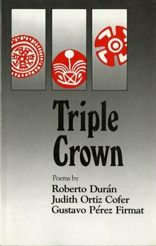Triple Crown  Chicano  Puerto Rican  and Cuban-American Poetry