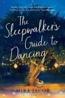 The Sleepwalker's Guide to Dancing by Mira Jacob (Paperback, 2014)
