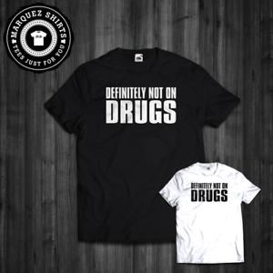 T-shirt certainement pas sur les drogues drôle MDMA EDM Festival Rave House Tee