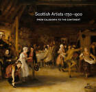 Scottish Artists 1750-1900: From Caledonia to the Continent by Deborah Clarke, Vanessa Remington (Paperback, 2015)