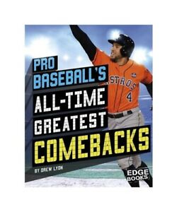Drew-Lyon-pro-Baseball-039-039-S-All-Time-Greatest-Comebacks-for-all-Occasions