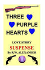 Three Purple Hearts by R W Alexander (Paperback / softback, 2005)
