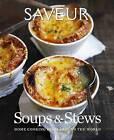 Saveur: Essential Soups and Stews by Editors of Saveur (Hardback, 2015)
