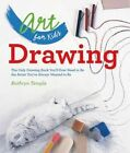 Art for Kids: Drawing: The Only Drawing Book You'll Ever Need to Be the Artist You've Always Wanted to Be by Kathryn Temple (Paperback, 2014)