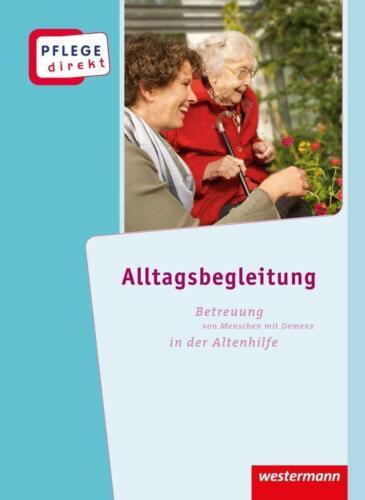1 von 1 - Pflege direkt: Alltagsbegleitung: Betreuung von Menschen mit Demenz, Schüler //1