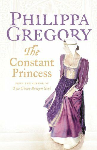 The Constant Princess By Philippa Gregory. 9780007212781
