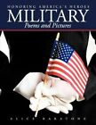 Military Poems and Pictures Honoring America's Heroes 9781456760090 Baratone