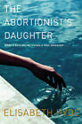 The Abortionist's Daughter: Website Test 1 by Elisabeth Hyde (Paperback, 2006)