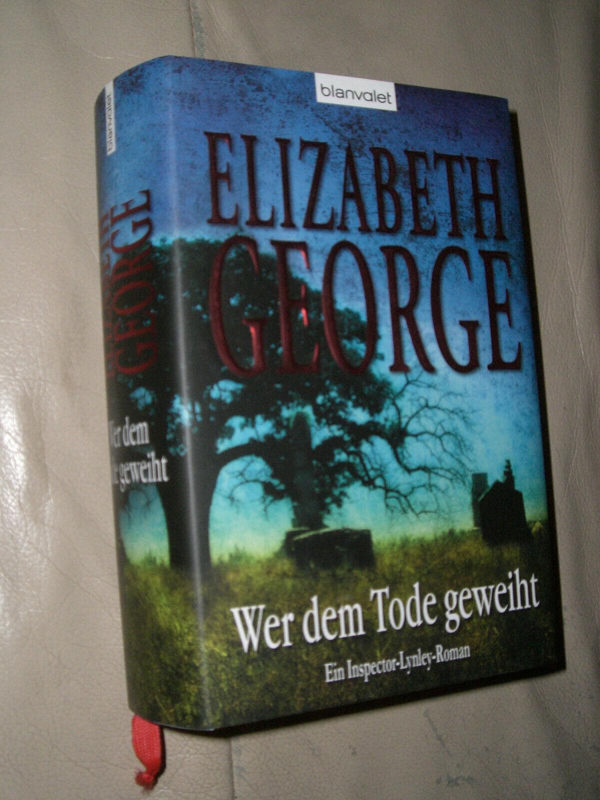 Elizabeth George: Wer dem Tode geweiht (Gebundene Ausgabe, 9783764502461)