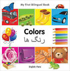 My First Bilingual Book-Colors (English-Farsi) by Milet Publishing (Board book, 2011)