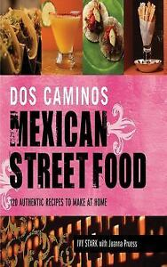 Dos caminos mexican street food 120 authentic recipes new cookbook image is loading dos caminos mexican street food 120 authentic recipes forumfinder Image collections