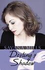 Destiny's Shadow by Savana Mills (Paperback / softback, 2009)