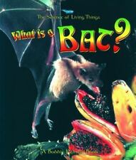 What Is a Bat? (Science of Living Things)-ExLibrary