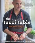 The Tucci Table by Felicity Blunt, Stanley Tucci (Hardback, 2014)