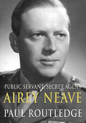 Public Servant, Secret Agent: The Enigmatic Life and Violent Death of Airey