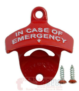 Red-Embossed-IN-CASE-OF-EMERGENCY-Starr-X-Wall-Mount-Bottle-Opener-Cast-Iron
