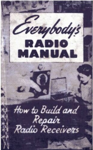 CD How to Build and Repair Antique Radio Receivers Everybody's Radio Manual