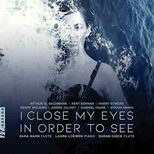FAURE / HAHN / LOEWEN-I CLOSE MY EYES JUST TO SEE (US IMPORT) CD NEW