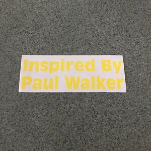 Inspired By Paul Walker Sticker