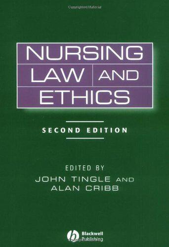Nursing Law and Ethics By John Tingle, Alan Cribb. 9780632055074
