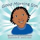Good Morning Son by Lisa M Lenhardt (Paperback / softback, 2012)