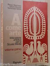 A COME ARTE Educazione artistica per la Scuola Media Vol I Renzo Baschera di e