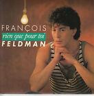 45TRS VINYL 7'' / FRENCH SP FRANCOIS FELDMAN / RIEN QUE POUR TOI / NEUF MINT