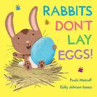 Rabbits Don't Lay Eggs! by Paula Metcalf (Hardback, 2014)