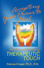 Accepting Your Power to Heal: The Personal Practice of Therapeutic Touch by Dolores Krieggry (Paperback, 1993)