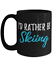 miniature 1 - I'd Rather Be Skiing Tea Cup Funny Coffee Mug Gift Skier Sport Fan