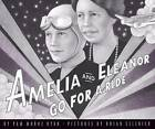 Amelia and Eleanor Go for a Ride by Pam Munoz Ryan (Hardback, 1999)
