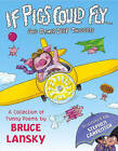If Pigs Could Fly... and Other Deep Thoughts by Bruce Lansky (Paperback / softback, 2006)